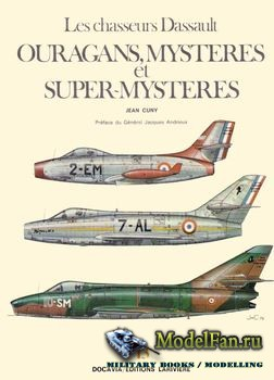 Les Chasseurs Dassault: Ouragans, Mysteres et Super-Mysteres (Jean Cuny)