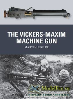 Osprey - Weapon 25 - The Vickers-Maxim Machine Gun