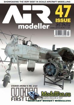 AIR Modeller - Issue 47 (April/May) 2013
