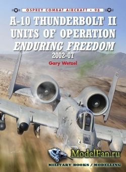 Osprey - Combat Aircraft 98 - A-10 Thunderbolt II Units of Operation Enduri ...