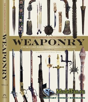 The Illustrated Encyclopedia of Weaponry (Chuck Wills)