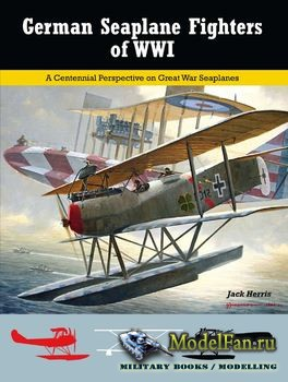 German Seaplane Fighters of WWI (Jack Herris)