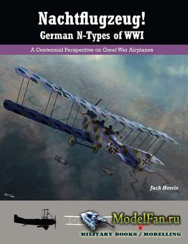 Nachtflugzeug! German N-Types of WWI (Jack Herris)