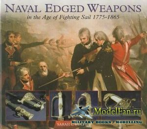 Naval Edged Weapons in the Age of Fighting Sail 1775-1865 (Sarah C. Wolfe)