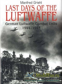 Last Days of the Luftwaffe (Manfred Griehl)
