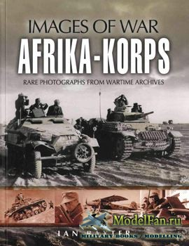 Afrika-Korps (Images of War) (Ian Baxter)
