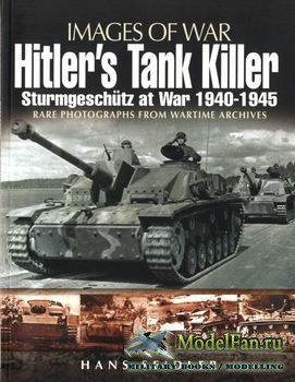 Hitler's Tank Killer: Sturmgeschutz at War 1940-1945 (Images of War) (Hans ...