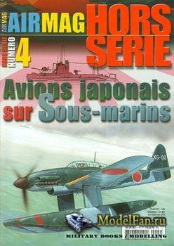 Air Magazine Hors-Serie №4 - Avions Japonais sur Sous-marins