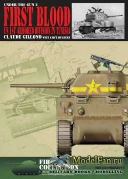 First Blood: US 1st Armoured Divison in Tunisia (Claude Gillono)