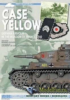 Case Yellow: German Armour in the Invasion of France 1940 (Dennis Oliver)