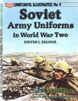 Uniforms Illustrated №9 - Soviet Army Uniforms in World War Two (Steve Zalo ...