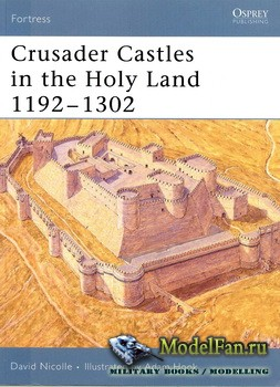 Osprey - Fortress 32 - Crusader Castles in the Holy Land 1192-1302