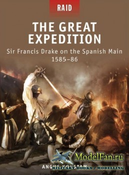 Osprey - Raid 17 - The Great Expedition. Sir Francis Drake on the Spanish M ...
