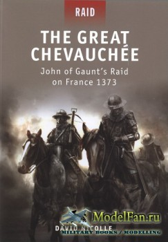 Osprey - Raid 20 - The Great Chevauchee. John of Gaunt's Raid on France 13 ...