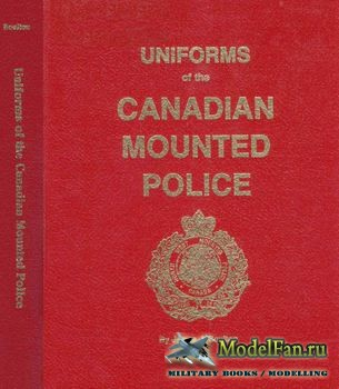Uniforms of the Canadian Mounted Police (James J. Boulton)