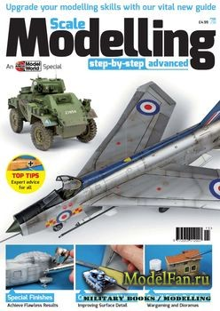 Scale Modelling Step-by-Step Advanced (Airfix Model World Special)