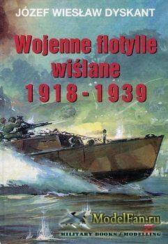 Wojenne Flotylle Wislane 1918-1939 (Jozef Wieslaw Dyskant)