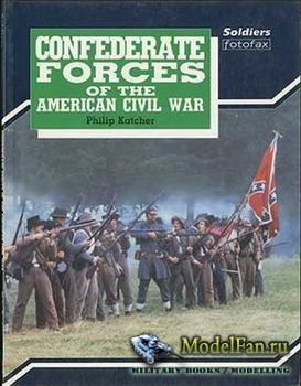 Confederate Forces of the American Civil War (Philip R. N. Katcher)