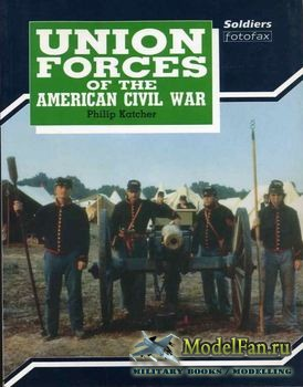 Union Forces of the American Civil War (Philip R. N. Katcher)