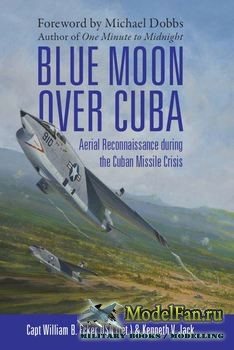 Osprey - General Aviation - Blue Moon over Cuba: Aerial Reconnaissance during the Cuban Missile Crisis