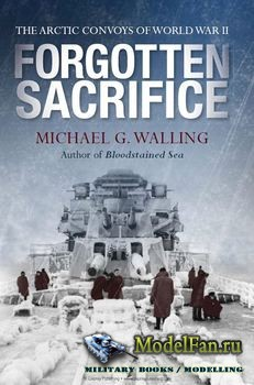 Osprey - General Military - Forgotten Sacrifice: The Arctic Convoys of World War II
