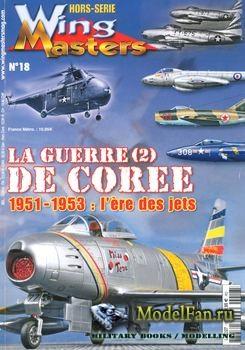 Wing Masters №18 Hors-Serie -  La Guerre de Coree (2) 1951-1953
