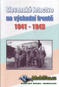 Slovenske Letectvo na Vychodni Fronte 1941-1943 (Peter Ыumichrast)