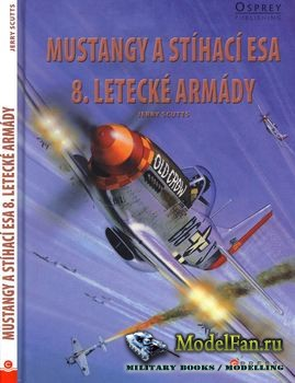 Mustangy a Stihaci Esa 8.Letecke Armady (Jerry Scutts)