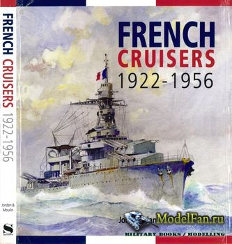 French Cruisers 1922-1956 (John Jordan, Jean Moulin)