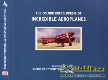 The Colour Encyclopedia of Incredible  Aeroplanes (Philip Jarrett)