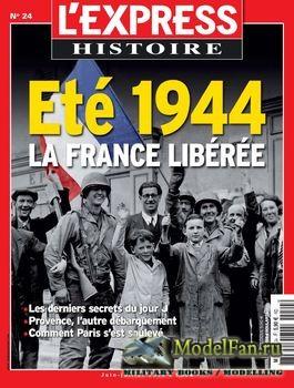 L'Express Histoire №24 - Ete 1944: La France Liberee