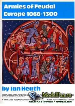 Armies of Feudal Europe 1066-1300 (Ian Heath)