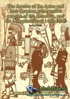 The Armies of the Aztec and Inca Empires (Ian Heath)