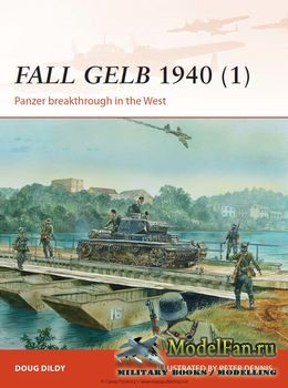 Osprey - Campaign 264 - Fall Gelb 1940 (1): Panzer breakthrough in the West