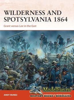 Osprey - Campaign 267 - Wilderness and Spotsylvania 1864: Grant versus Lee  ...