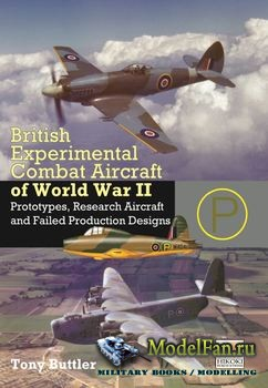 British Experimental Combat Aircraft of World War II (Tony Buttler)