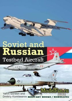Soviet and Russian Testbed Aircraft (Yefim Gordon, Dmitriy Komissarov)