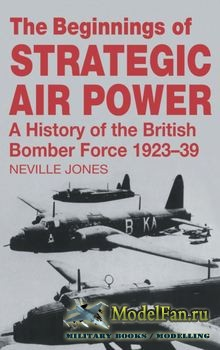 The Beginnings of Strategic Air Power (Neville Jones)