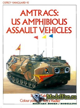 Osprey - Vanguard 45 - Amtracs: US Amphibious Assault Vehicles