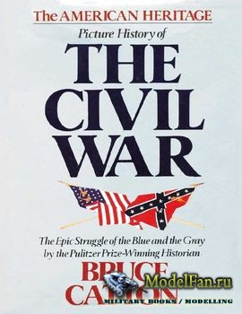 The American Heritage Picture History of the Civil War (Bruce Catton)