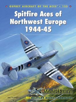Osprey - Aircraft of the Aces 122 - Spitfire Aces of Northwest Europe 1944-1945