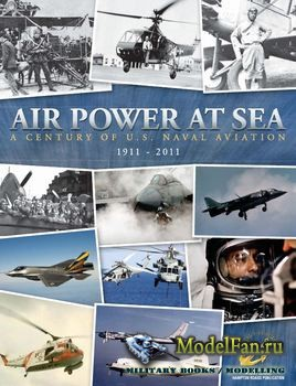 Air Power at Sea: A Century of U.S. Naval Aviation 1911-2011