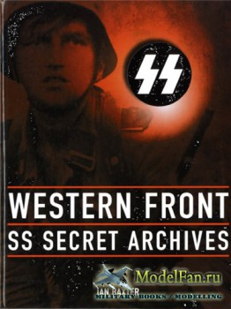 Western Front: The SS Secret Archives (Ian Baxter)
