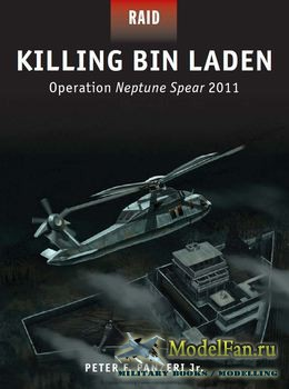 Osprey - Raid 45 - Killing Bin Laden: Operation Neptune Spear 2011