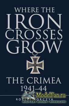 Osprey - General Military - Where the Iron Crosses Grow: The Crimea 1941-19 ...