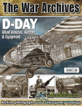 D-Day: Allied Vehicles, Aircraft & Equipment  - The War Archives