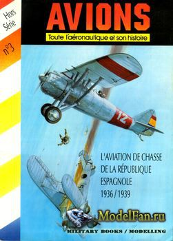 Avions Hors-Serie №3 - L'Aviation de Chasse de la Republique Espagnole 193 ...