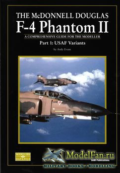 The Mcdonnell Douglas F-4 Phantom II (Part 1): USAF Variants (Andy Evans)