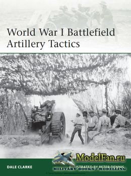 Osprey - Osprey Elite 199 - World War I Battlefield Artillery Tactics