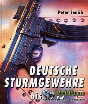 Deutsche Sturmgewehre bis 1945 (Peter R. Senich)